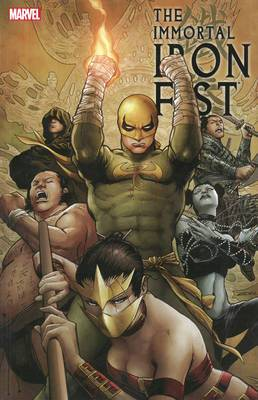 Immortal Iron Fist: Volume 2: Complete Collection