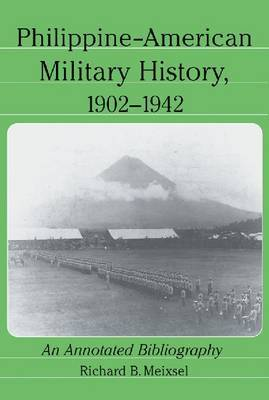 Philippine-American Military History, 1902-1942: An Annotated Bibliography