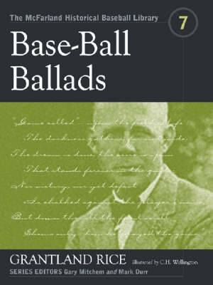 Base-Ball Ballads: Grantland Rice