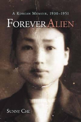 Forever Alien: A Korean Memoir, 1930-1951