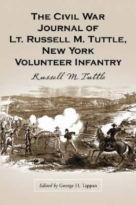 The Civil War Journal of Lt. Russell M. Tuttle, New York Volunteer Infantry