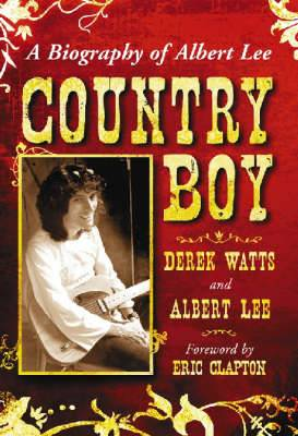 Country Boy: A Biography of Albert Lee