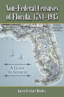 Non-federal Censuses of Florida, 1784-1945: A Guide to Sources