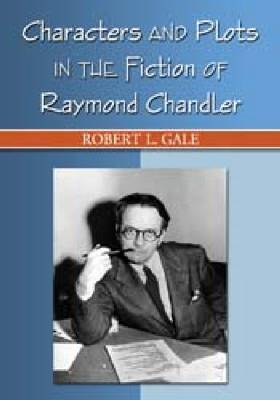Characters and Plots in the Fiction of Raymond Chandler