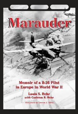 Marauder: Memoir of a B-26 Pilot in Europe in World War II
