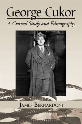 George Cukor: A Critical Study and Filmography
