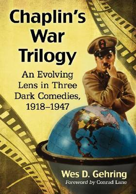 Chaplin's War Trilogy: An Evolving Lens in Three Dark Comedies, 1918-1947