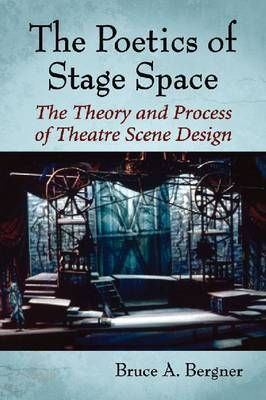 The Poetics of Stage Space: The Theory and Process of Theatre Scene Design