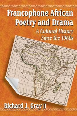 Francophone African Poetry and Drama: A Cultural History Since the 1960s