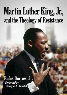 Martin Luther King, Jr., and the Theology of Resistance