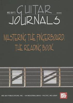 Mastering the Fingerboard: The Reading Book