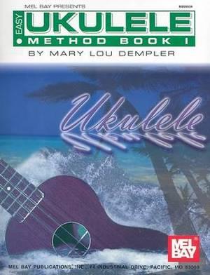 The Easy Ukulele Tablature Method: Book 1