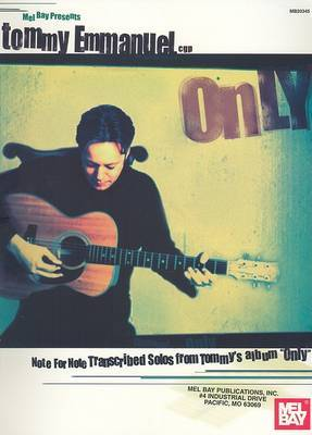 Tommy Emmanuel - Only: Note for Note Transcribed Solos from Tommy's Album Only