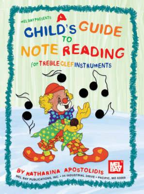A Child's Guide to Note Reading for Treble Clef Instruments