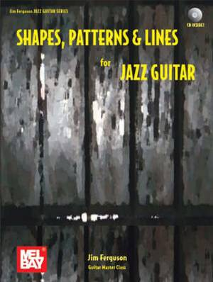 Shapes, Patterns and Lines for Jazz Guitar