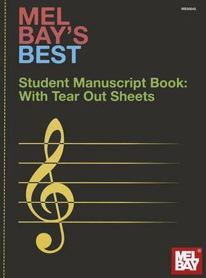 Mel Bay's Best Student Manuscript Book: With Tear Out Sheets