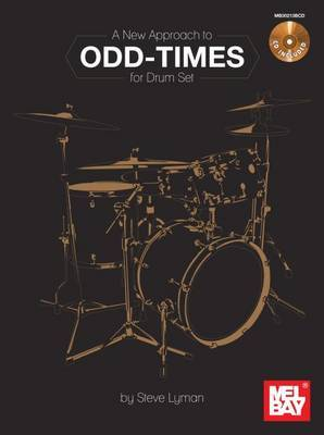 A New Approach to Odd-Times for Drum Set