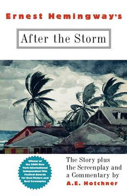 Ernest Hemingway's  After the Storm : The Story Plus the Screenplay and a Commentary
