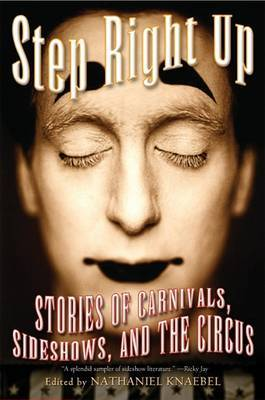 Step Right Up: Stories of Carnivals, Sideshows, and the Circus