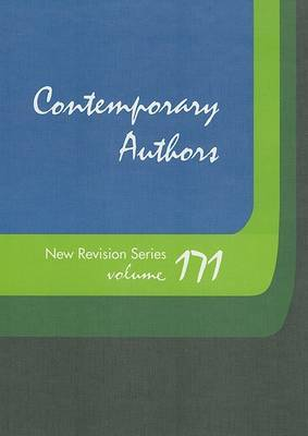 Contemporary Authors New Revision, Volume 171: A Bio-Bibliographical Guide to Current Writers in Fiction, General Nonfiction, Poetry, Journalism, Drama, Motion Pictures, Television, and Other Fields