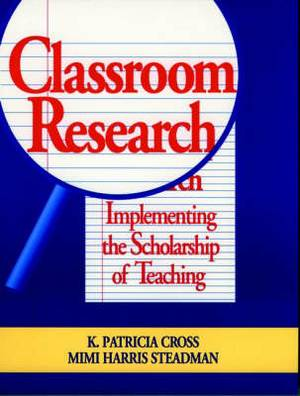 Classroom Research: Implementing the Scholarship of Teaching