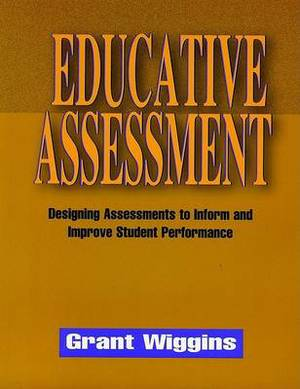 Educative Assessment: Designing Assessments to Inform and Improve Student Performance