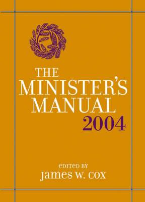 The Ministers Manual: 2004