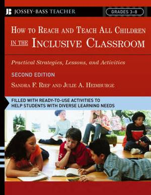 How to Reach and Teach All Children in the Inclusive Classroom: Practical Strategies, Lessons, and Activities