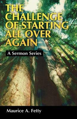 The Challenge of Starting All Over Again: A Sermon Series