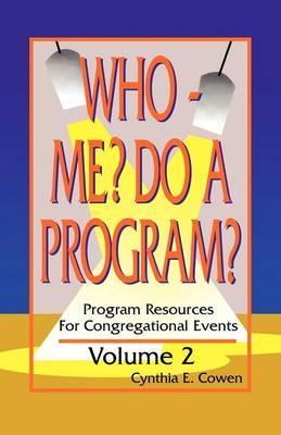 Who Me? Do a Program? Volume 2: Program Resources for Congregational Events