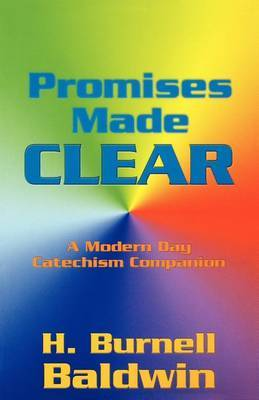 Promises Made Clear: A Modern Day Catechism Companion