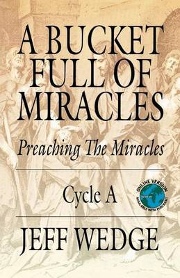 A Bucket Full of Miracles: Preaching the Miracles -- Cycle a