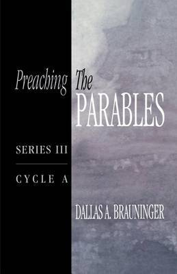 Preaching the Parables: Series III, Cycle A