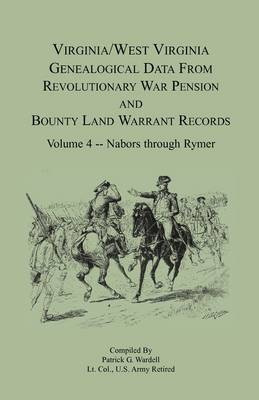 Virginia and West Virginia Genealogical Data from Revolutionary War Pension and Bounty Land Warrant Records, Volume 4 Nabors - Rymer