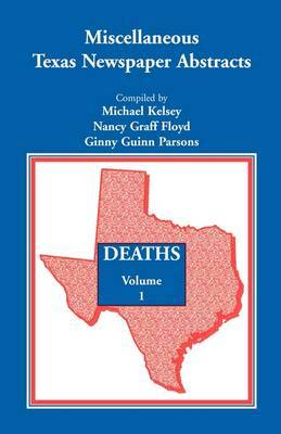 Miscellaneous Texas Newspaper Abstracts - Deaths, Volume 1