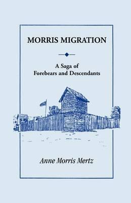 Morris Migration: A Saga of Forebears and Descendants