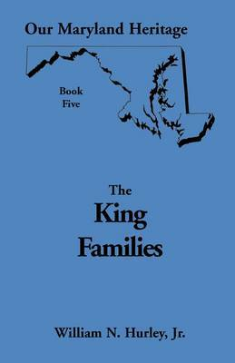 Our Maryland Heritage, Book 5: The King Families