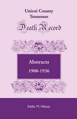 Unicoi County, Tennessee, Death Record Abstracts, 1908-1936