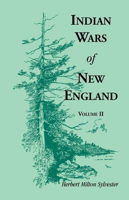Indian Wars of New England, Volume 2