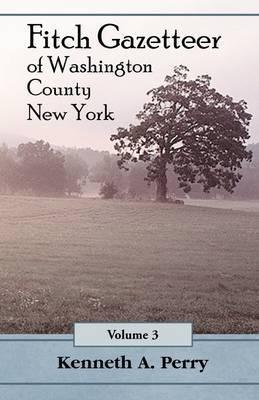 Fitch Gazetteer of Washington County, New York, Volume 3