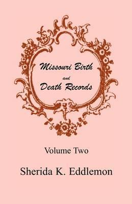 Missouri Birth and Death Records, Volume Two