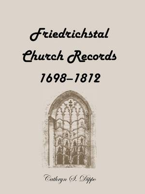 Friedrichstal Church Records, 1698-1812