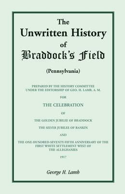 The Unwritten History of Braddock's Field (Pennsylvania)