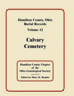 Hamilton County, Ohio, Burial Records, Volume 12: Calvary Cemetery