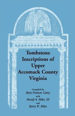 Tombstone Inscriptions of Upper Accomack County, Virginia