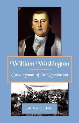 William Washington, Cavalryman of the Revolution