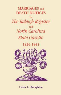 Marriages and Death Notices in Raleigh Register and North Carolina State Gazette 1826-1845