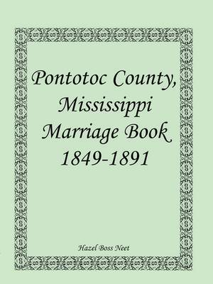 Pontotoc County, Mississippi, Marriage Book, 1849-1891