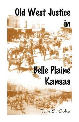 Old West Justice in Belle Plaine, Kansas