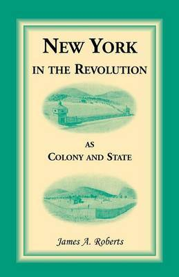 New York in the Revolution as Colony and State